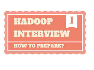 How to prepare for a Hadoop Interview?