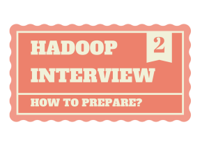 How to prepare for Hadoop interview - part 2