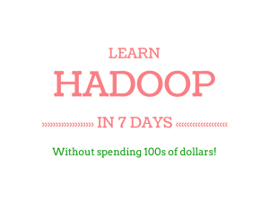 Learn Hadoop In 7 Days